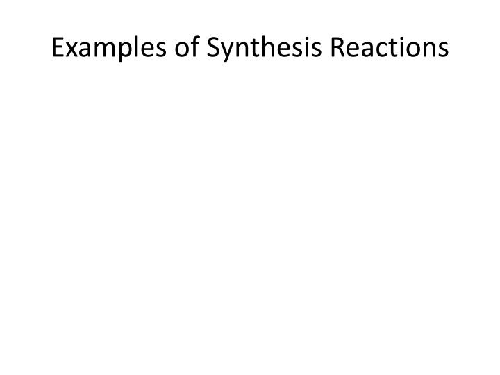 Examples of Synthesis Reactions