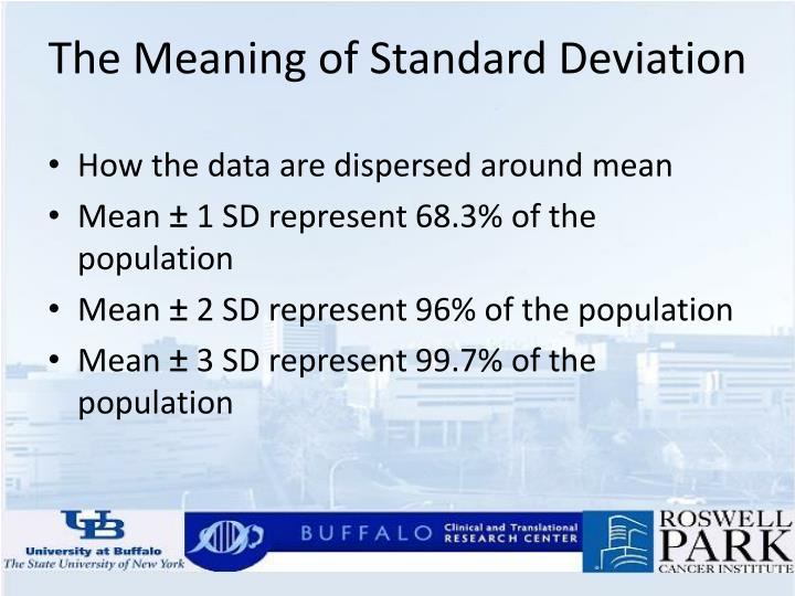 How the data are dispersed around mean