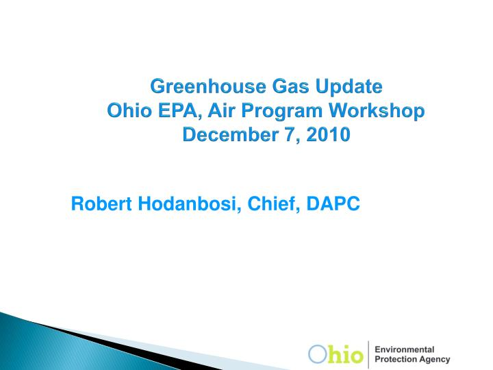 greenhouse gas update ohio epa air program workshop december 7 2010 n.