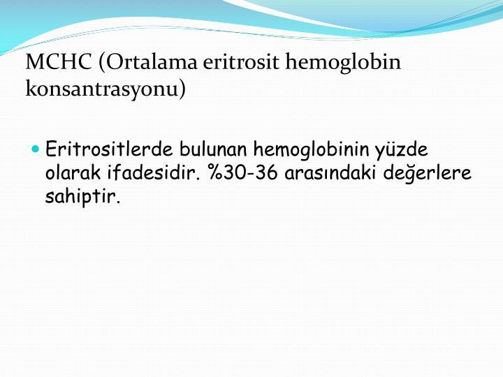 MCHC (Ortalama eritrosit hemoglobin konsantrasyonu)