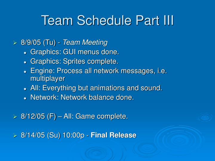 Team Schedule Part III