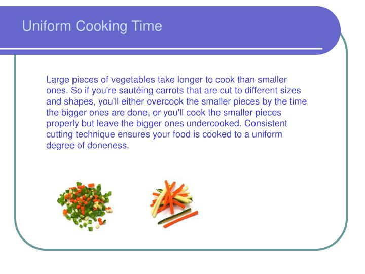 Uniform Cooking Time