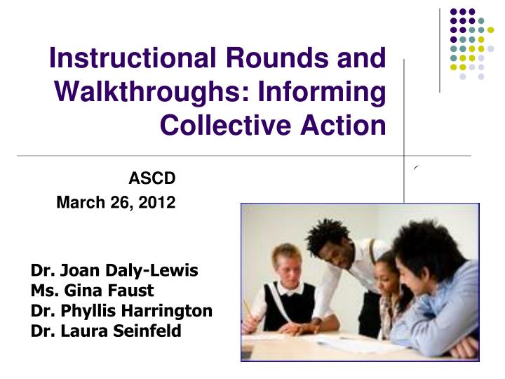 Ppt Instructional Rounds And Walkthroughs Informing Collective