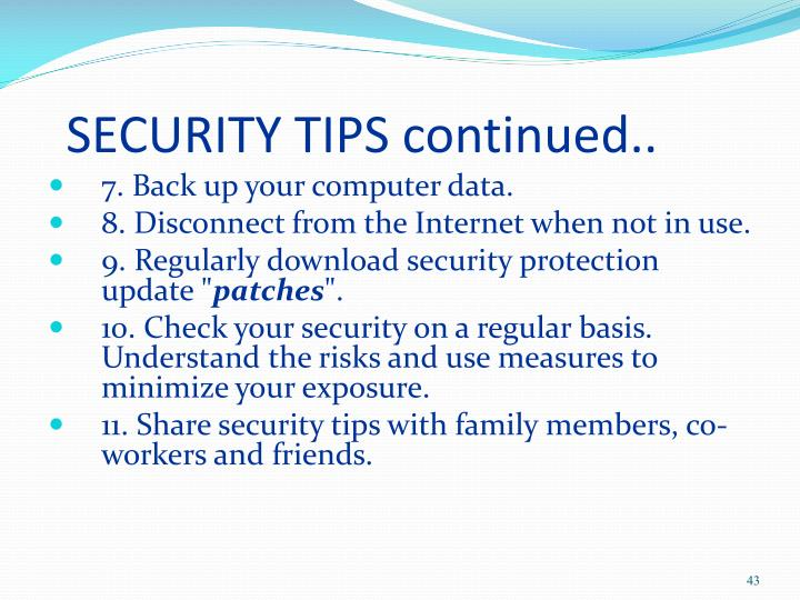SECURITY TIPS continued..