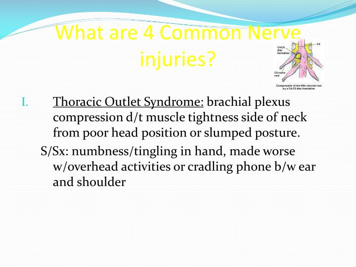 What are 4 Common Nerve injuries?