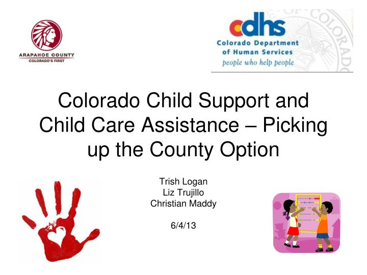 colorado child support and child care assistance picking up the county option