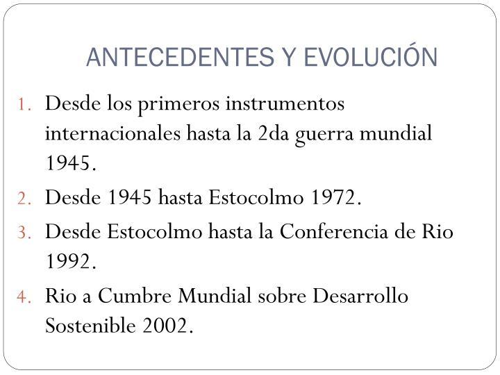 ANTECEDENTES Y EVOLUCIÓN