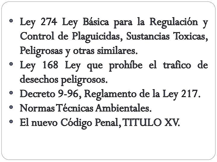 Ley 274 Ley Básica para la Regulación y Control de Plaguicidas, Sustancias Toxicas, Peligrosas y otras similares.