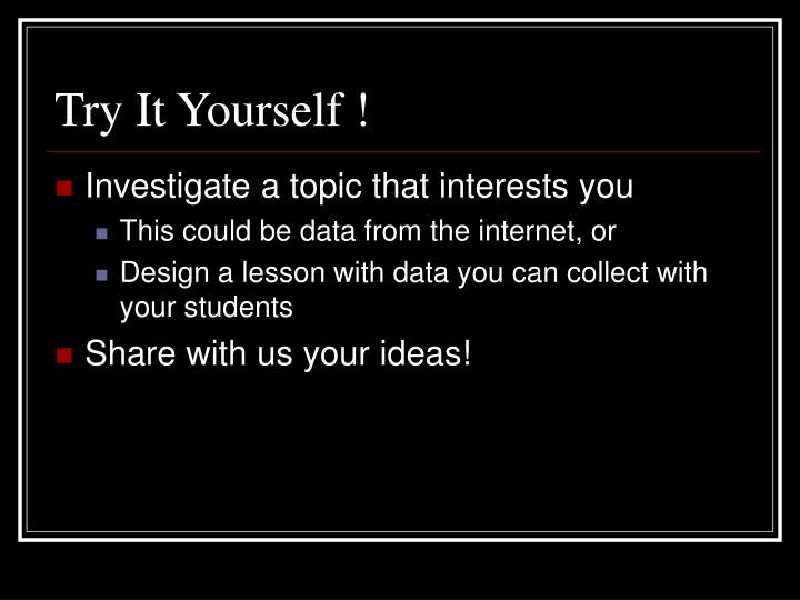 Try It Yourself !
