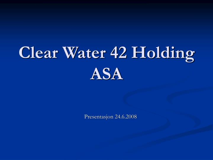 clear water 42 holding asa n.