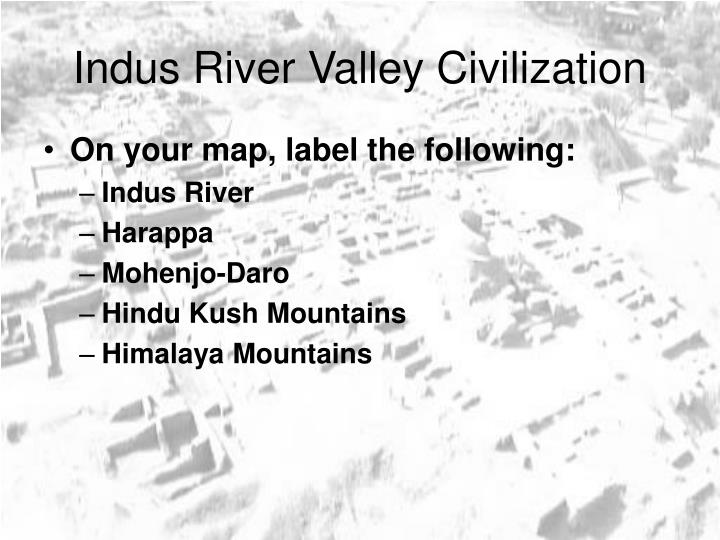 shang on map, india indus river map, lower mississippi valley on map, ancient indus valley map, china on map, mesoamerica on map, ganges valley on map, mesopotamia on map, geography on map, civilization on map, congo river map, minoan on map, judaism on map, babylonians on map, mississippi river valley on map, hindu kush valley on map, sabine river valley on map, euphrates river map, gupta on map, rome on map, on indus river valley on map