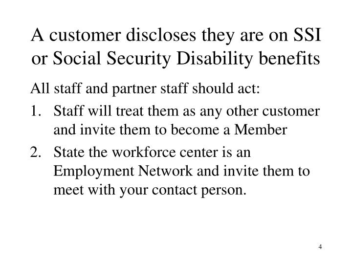 A customer discloses they are on SSI or Social Security Disability benefits