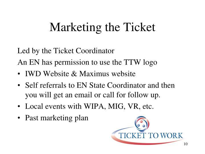 Marketing the Ticket