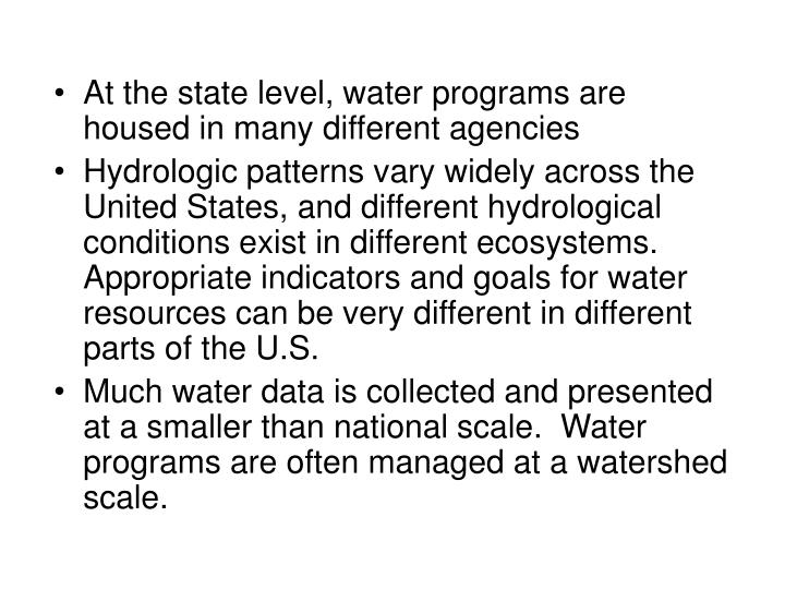 At the state level, water programs are housed in many different agencies