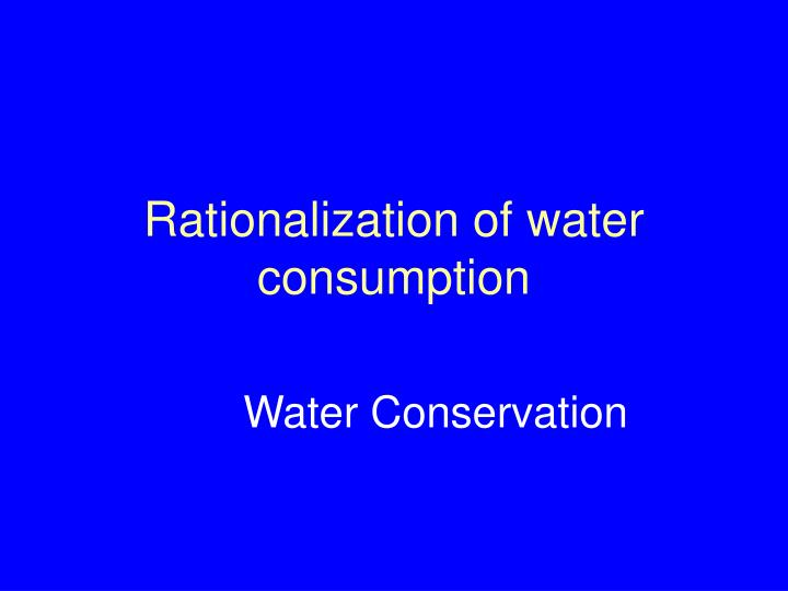rationalization of water consumption n.