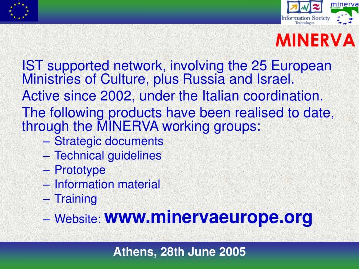 IST supported network, involving the 25 European Ministries of Culture, plus Russia and Israel.