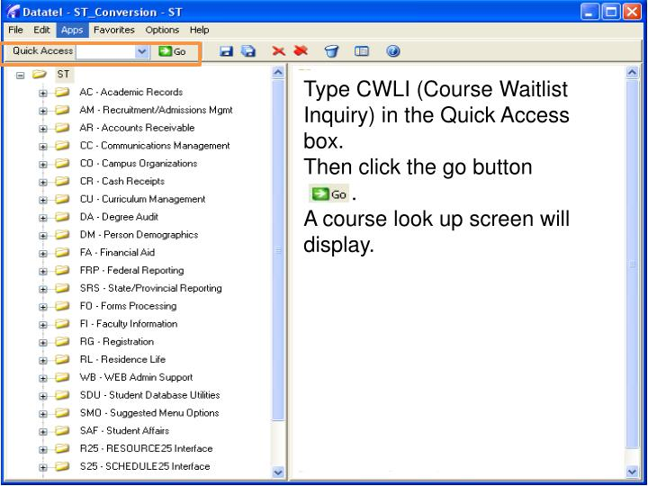 Type CWLI (Course Waitlist Inquiry) in the Quick Access box.