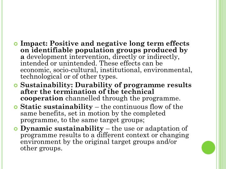 Impact: Positive and negative long term effects on identifiable population groups produced by a