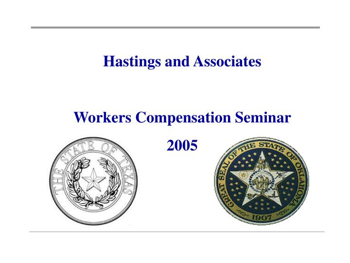 hastings and associates workers compensation seminar 2005 n.