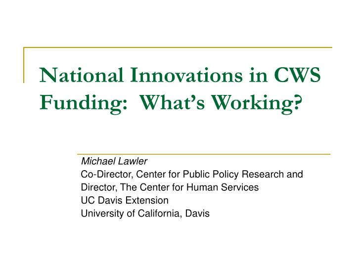 National innovations in cws funding what s working