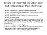 secure legitimacy for the urban poor and recognition of their citizenship