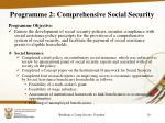 programme 2 comprehensive social security