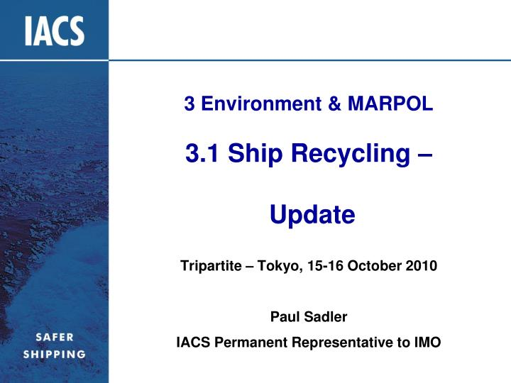 3 environment marpol 3 1 ship recycling update n.