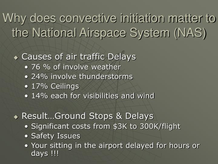 Why does convective initiation matter to the national airspace system nas