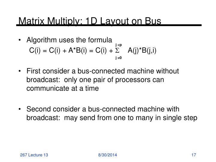 Matrix Multiply: 1D Layout on Bus