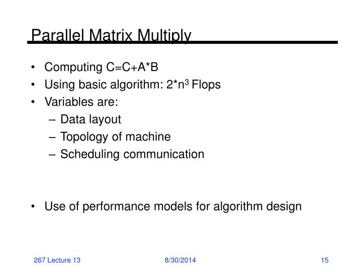 Parallel Matrix Multiply