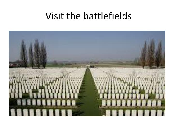 Visit the battlefields