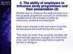 4 the ability of employers to influence study programmes and their presentation 3