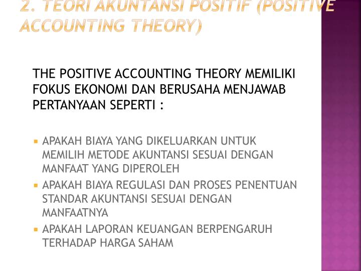 positive accounting theory Advantages and disadvantages with both theories the disadvantage with positive accounting theory is illustrated in the example of normative accounting above.