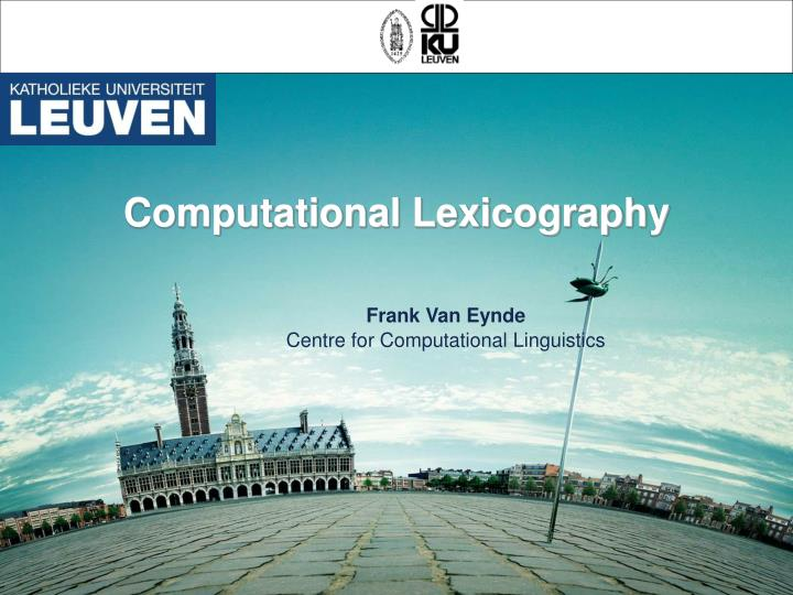 Frank van eynde centre for computational linguistics
