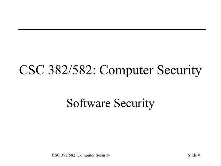 csc 382 582 computer security n.