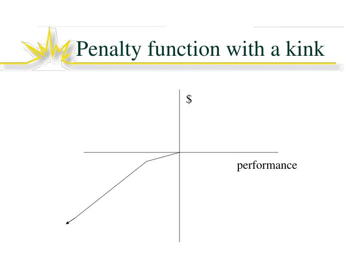 Penalty function with a kink