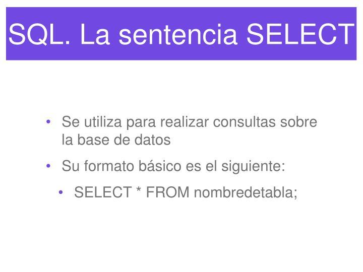 Sql la sentencia select