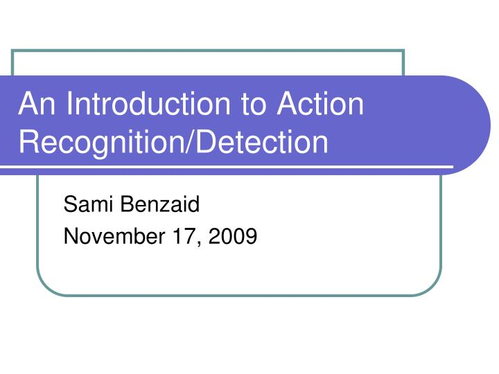 an introduction to action recognition detection n.