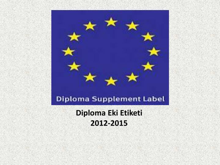 Diploma eki etiketi 2012 2015