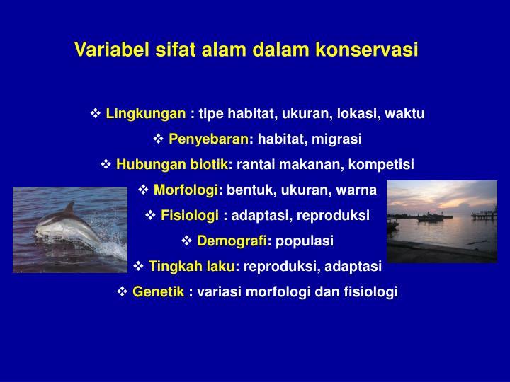 Variabel sifat alam dalam konservasi