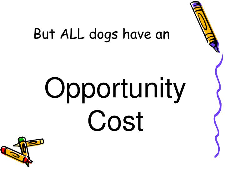 But ALL dogs have an