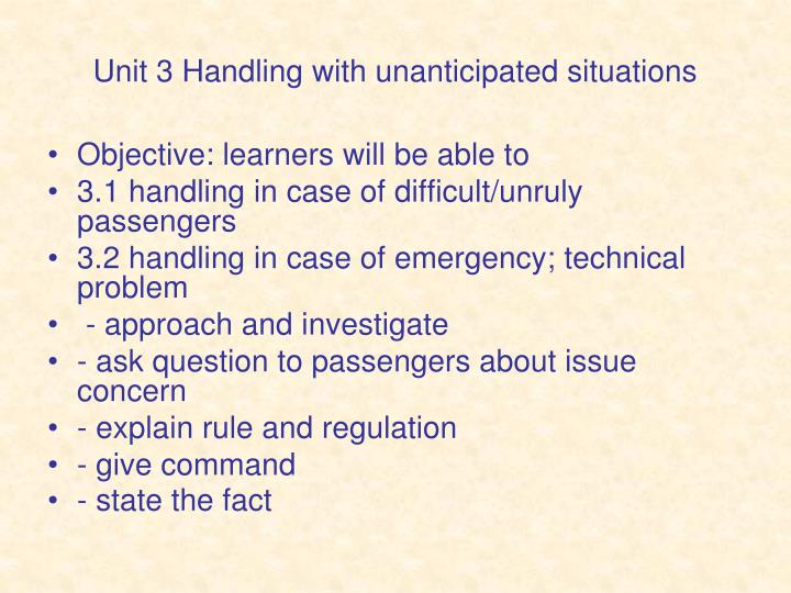 Unit 3 Handling with unanticipated situations