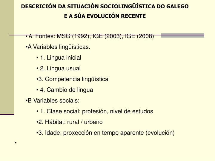 DESCRICIÓN DA SITUACIÓN SOCIOLINGÜÍSTICA DO GALEGO