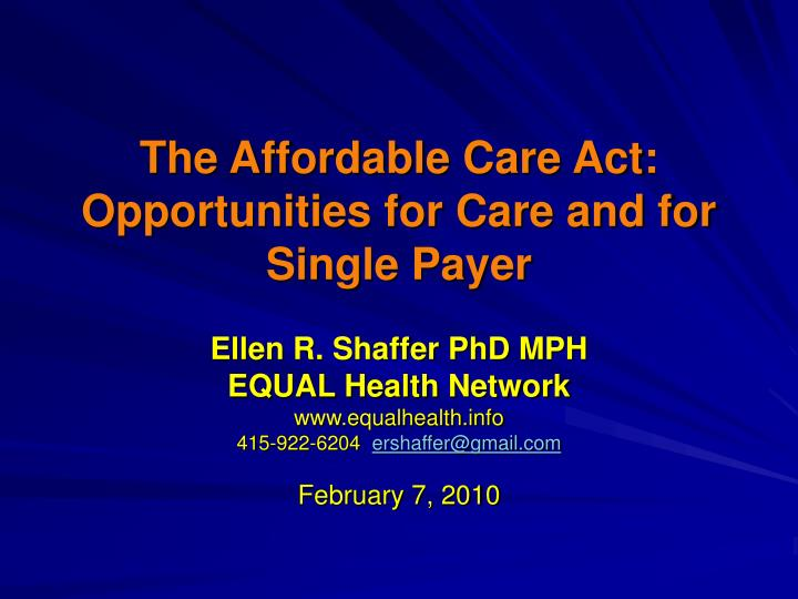 the affordable care act opportunities for care and for single payer n.