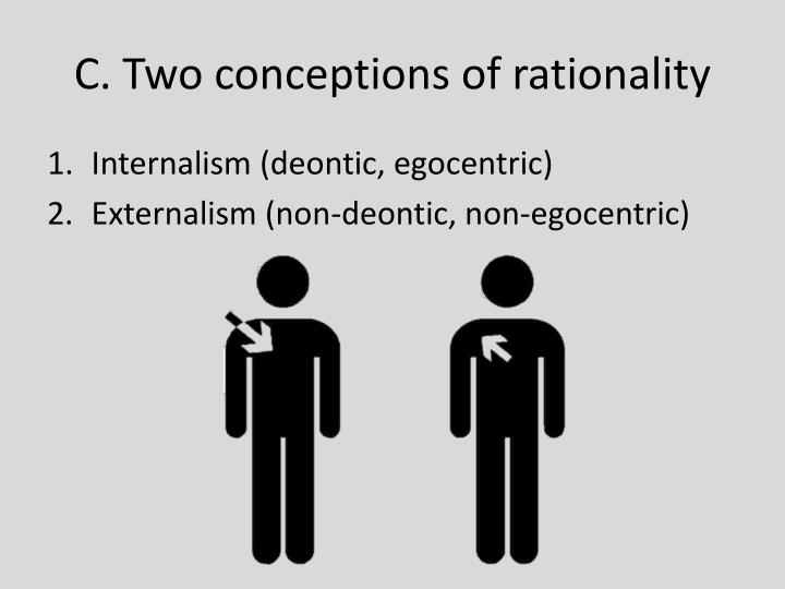 C. Two conceptions of rationality