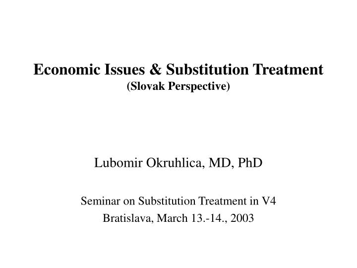 economic issues substitution treatment slovak perspective