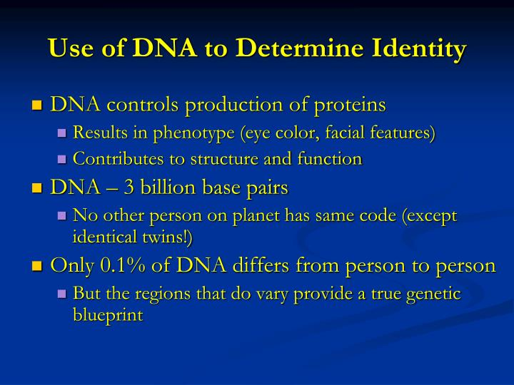 Use of dna to determine identity