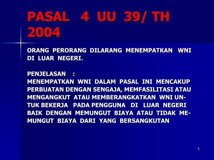 PASAL   4  UU  39/ TH  2004