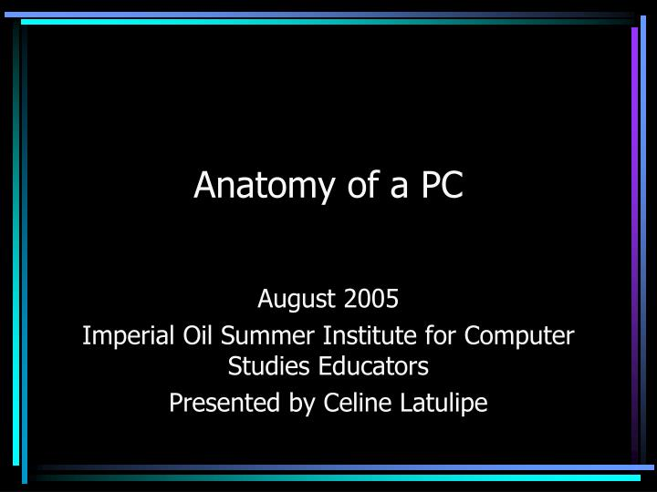 PPT - Anatomy of a PC PowerPoint Presentation - ID:3727293