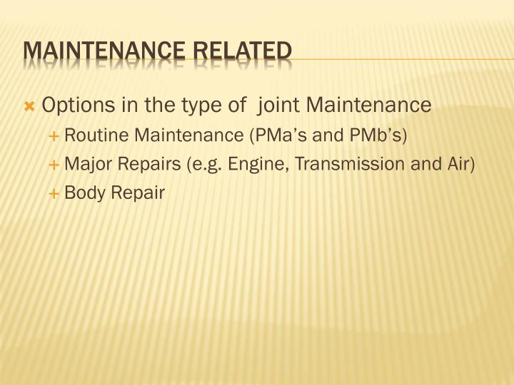 Options in the type of  joint Maintenance